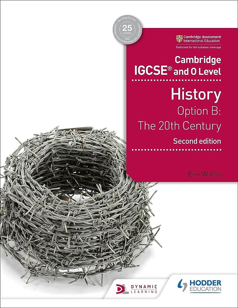 血統バーベキュー言うまでもなくCambridge IGCSE and O Level History 2nd Edition: Option B: The 20th century (Cambridge Igcse & O Level) (English Edition)