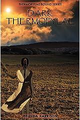 Dark Thermopylae (Thermopylae Bound Series Book 4) Kindle Edition