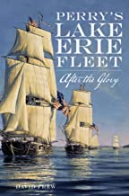 Perry's Lake Erie Fleet: After the Glory (English Edition)