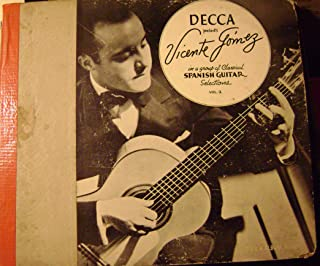 Decca Presents Vicente Gomez In A Group Of Classical Guitar Selections, Vol 2 , 78 RPM Set