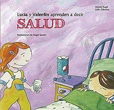 Lucia y Valentín aprenden a decir salud (Buenas Maneras) (Spanish Edition)