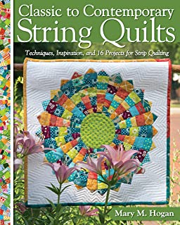 Classic to Contemporary String Quilts: Techniques, Inspiration, and 16 Projects for String Quilting (Landauer) Step-by-Step Instructions for Wall Hangings & Full Quilts to Bust Your Stash and Scraps