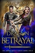 Dragon Betrayal: A Dragon Shifter Fantasy Adventure (The Royal Quest Book 4)