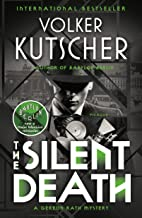 The Silent Death: A Gereon Rath Mystery (Gereon Rath Mystery Series)