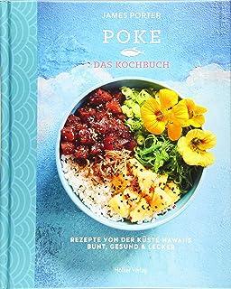 Poke - Das Kochbuch: Rezepte von der Küste Hawaiis - Bunt,