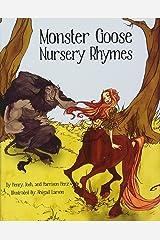 Monster Goose Nursery Rhymes (Mother Goose) Hardcover