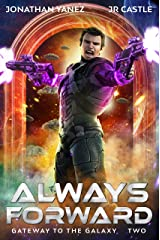 Always Forward: A Space Adventure Legend (Gateway to the Galaxy Book 2) Kindle Edition
