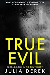 True Evil: A fast-paced psychological thriller that will keep you hooked Kindle Edition