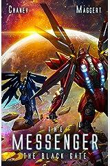 The Black Gate: A Mecha Scifi Epic (The Messenger Book 11) Kindle Edition
