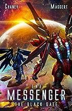 The Black Gate: A Mecha Scifi Epic (The Messenger Book 11)