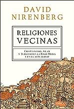 Religiones vecinas: Cristianismo, Islam y Judaísmo en la Edad Media y en la actualidad (Spanish Edition)