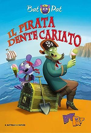 Il pirata Dente Cariato. Ediz. a colori