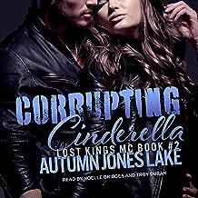 Corrupting Cinderella: Lost Kings MC Series, Book 2