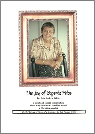 The Joy of Eugenia Price: a novel and candid conversation (English Edition)
