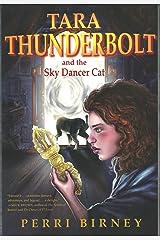 TARA THUNDERBOLT and the Sky Dancer Cat Kindle Edition
