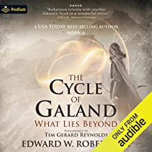 What Lies Beyond: Cycle of Galand, Book 6