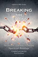Breaking the Chains: Strategies for Overcoming Spiritual Bondage Kindle Edition
