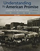 Understanding the American Promise, Volume 1: A History: To 1877