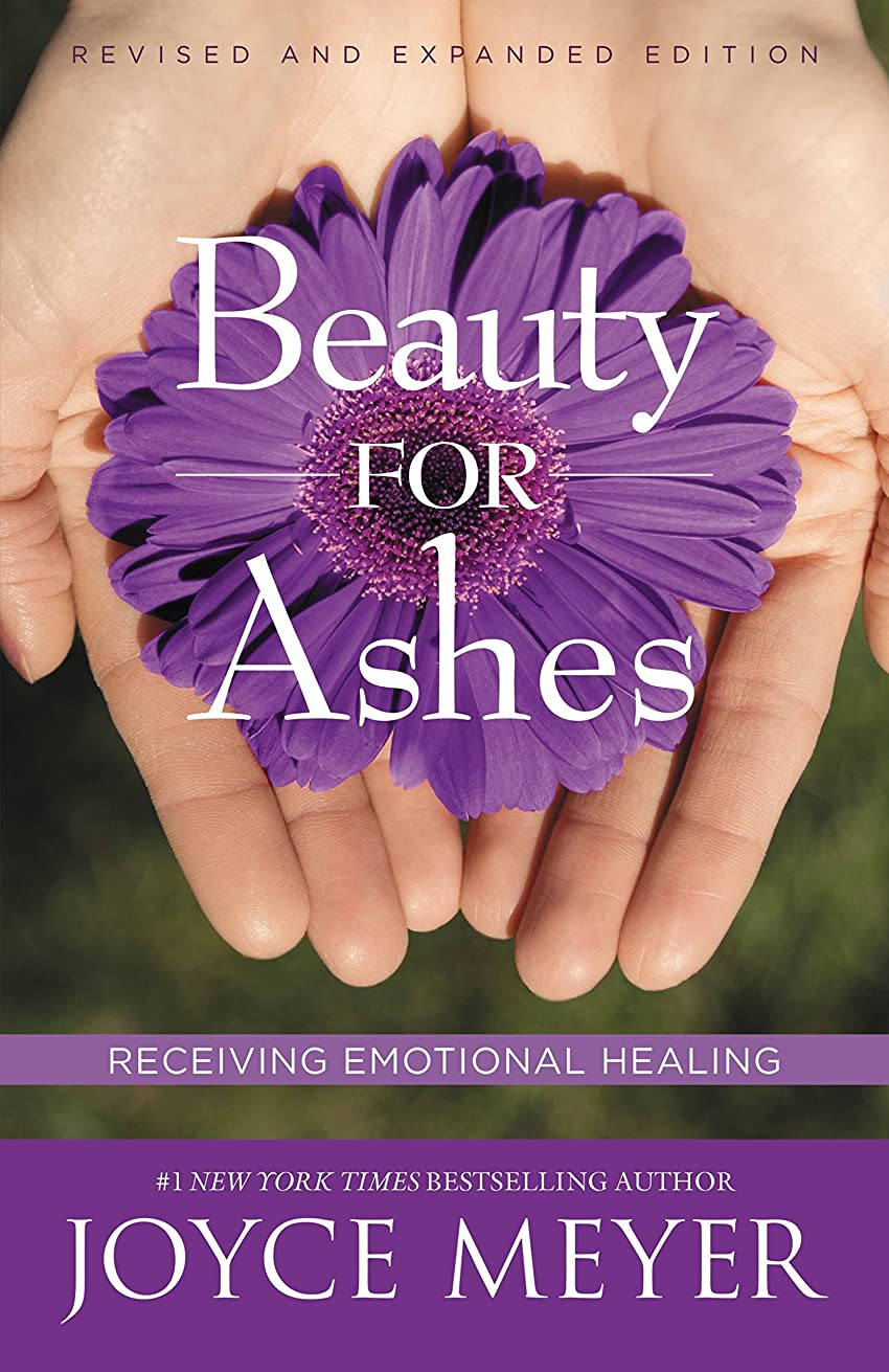 開示する祖母戦闘Beauty for Ashes: Receiving Emotional Healing (English Edition)