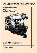 Sie beredeten Gott (Die Beschwörung einer Erinnerung - ein lyrisches Epos der unheimlichen Art 4) (German Edition)