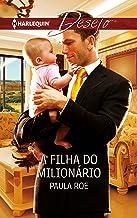 A filha do milionário (Desejo Livro 1032) (Portuguese Edition)