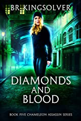 Diamonds and Blood (Chameleon Assassin Series Book 5) Kindle Edition