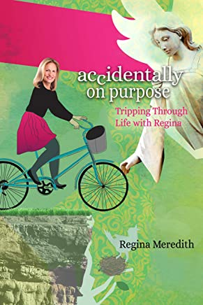 Accidentally On Purpose: Tripping Through Life with Regina (English Edition)