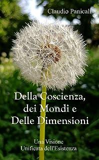Della Coscienza, dei Mondi e delle Dimensioni
