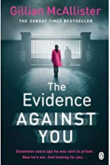 The Evidence Against You: The gripping new psychological thriller from the Sunday Times bestseller Kindle Edition