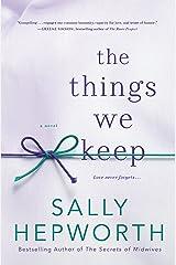 The Things We Keep: A Novel Kindle Edition