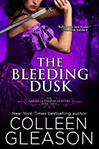 The Bleeding Dusk: Victoria Book 3 (The Gardella Vampire Hunters: Victoria)