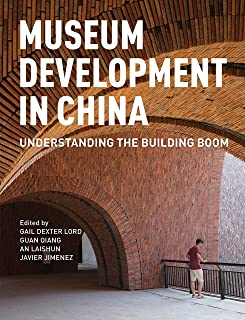 Museum Development in China: Understanding the Building Boom