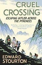 Cruel Crossing: Escaping Hitler Across the Pyrenees (English Edition)