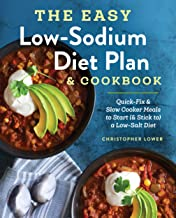The Easy Low Sodium Diet Plan and Cookbook: Quick-Fix and Slow Cooker Meals to Start (and..