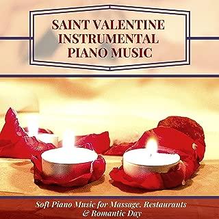 Saint Valentine Instrumental Piano Music - Soft Piano Music for Massage, Restaurants & Romantic Day