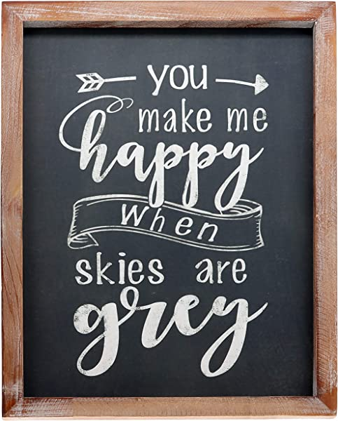 Barnyard Designs You Make Me Happy When Skies Are Grey Chalkboard Plaque Sign Rustic Vintage Primitive Farmhouse Country Home Decor 15 75 X 11 75