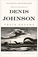 Train Dreams: A Novella Kindle Edition