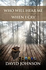 Who Will Hear Me When I Cry (The Tucker Series Book 5) Kindle Edition