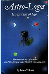 Astro Logos Language of Life: The True Story of a Man and the People Paperback