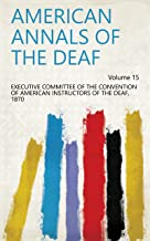 American Annals of the Deaf Volume 15