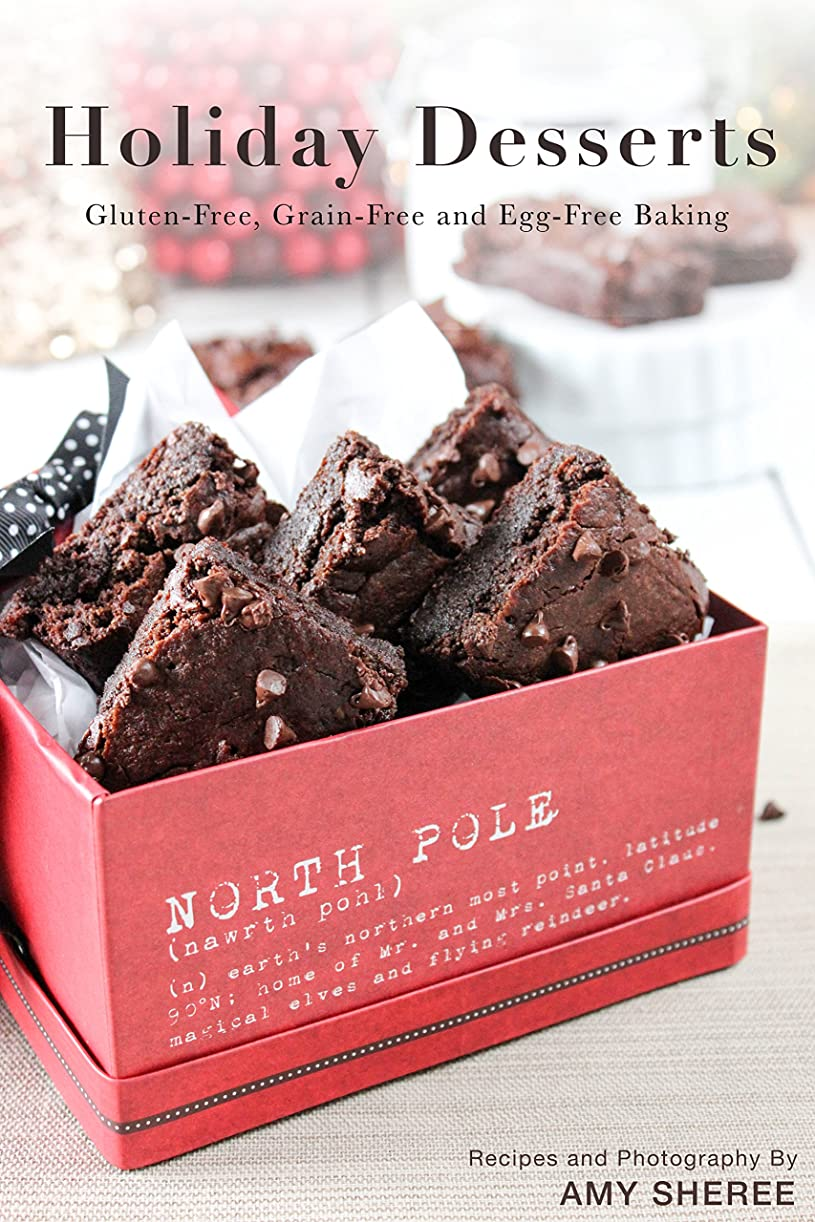Easy Paleo Baking: Gluten, Grain and Egg Free Holiday Desserts (English Edition)