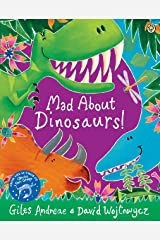 Mad About Dinosaurs! Kindle Edition