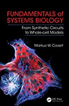 Fundamentals of Systems Biology: From Synthetic Circuits to Whole-cell Models