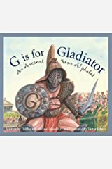 G is for Gladiator: An Ancient Rome Alphabet (Sleeping Bear Alphabets) Kindle Edition