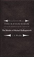 Filling the Afterlife from the Underworld: The Murder of Michael Hollingsworth: Case files from the Raven Siren (Nicolette Mace: The Raven Siren Case Files Book 6) (English Edition)