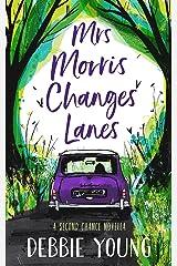 Mrs Morris Changes Lanes: A Second Chance Novella Kindle Edition