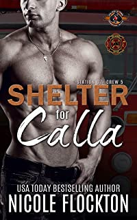 Shelter for Calla (Police and Fire: Operation Alpha) (Station 7: Crew 5 Book 2)
