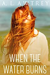 When The Water Burns: A Paranormal Thriller Kindle Edition