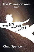 The Boy Who Fell into the Sky: The Possessor Wars, Book 1
