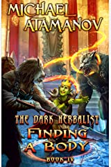 Finding a Body (The Dark Herbalist Book #4) LitRPG series (English Edition) Format Kindle